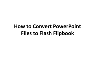 How to Convert PowerPoint Files to Flash Flipbook