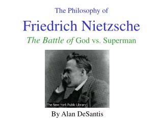 The Philosophy of Friedrich Nietzsche The Battle of  God vs. Superman