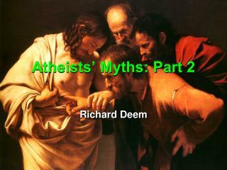 Atheists' Myths: Part 2