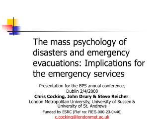 The mass psychology of disasters and emergency evacuations: Implications for the emergency services