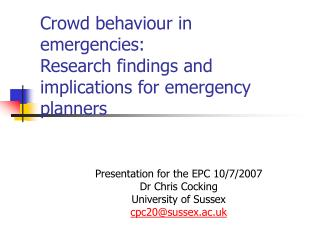 Crowd behaviour in emergencies: Research findings and implications for emergency planners