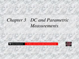 Chapter 3 	DC and Parametric 			Measurements