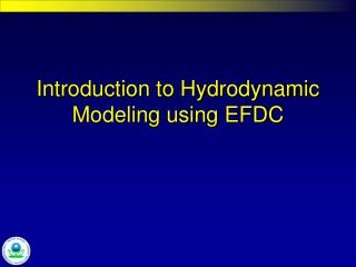 Introduction to Hydrodynamic Modeling using EFDC