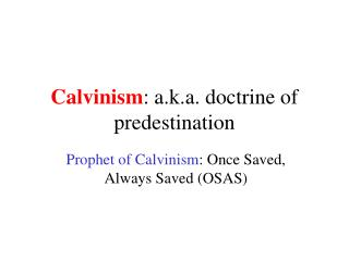 Calvinism : a.k.a. doctrine of predestination