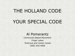 THE HOLLAND CODE YOUR SPECIAL CODE
