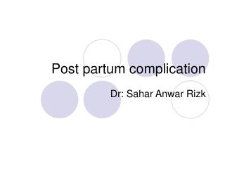 Post partum complication