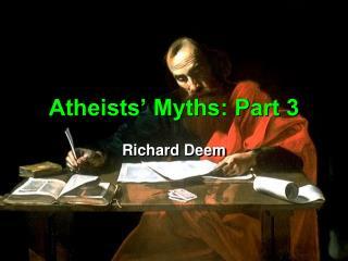Atheists' Myths: Part 3
