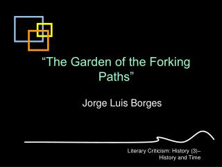 The Garden of the Forking Paths