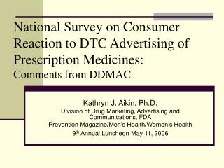 National Survey on Consumer Reaction to DTC Advertising of Prescription Medicines:  Comments from DDMAC