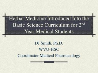 Herbal Medicine Introduced Into the Basic Science Curriculum for 2 nd  Year Medical Students