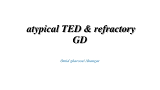 atypical TED & refractory GD