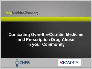 Combating Over-the-Counter Medicine and Prescription Drug Abuse  in your Community