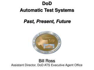 DoD Automatic Test Systems Past, Present, Future