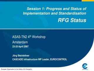 Session 1: Progress and Status of Implementation and Standardisation RFG Status