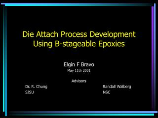 Die Attach Process Development Using B-stageable Epoxies