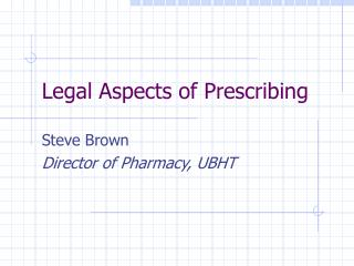 Legal Aspects of Prescribing