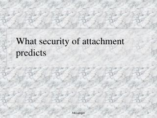 What security of attachment predicts