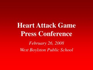 Heart Attack Game Press Conference