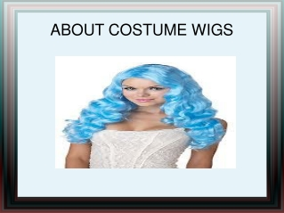 About costume wigs