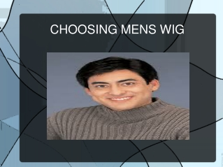 Choosing mens wig