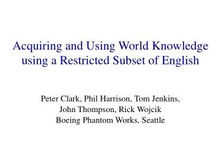 Acquiring and Using World Knowledge using a Restricted Subset of English