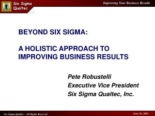 BEYOND SIX SIGMA: A HOLISTIC APPROACH TO IMPROVING BUSINESS ...