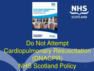 Do Not Attempt Cardiopulmonary Resuscitation DNACPR NHS Scotland Policy