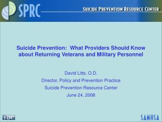 Suicide Prevention:  What Providers Should Know about Returning Veterans and Military Personnel
