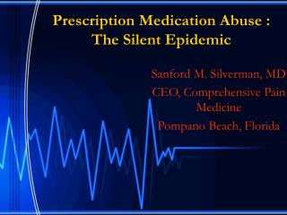 Prescription Medication Abuse : The Silent Epidemic