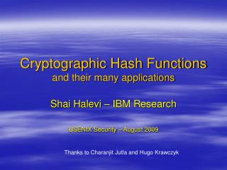 Cryptographic Hash Functions and their many applications