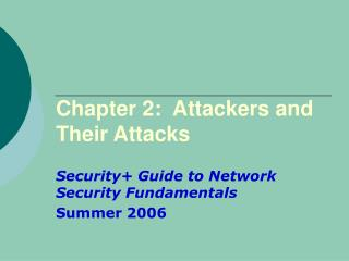 Chapter 2: Attackers and Their Attacks