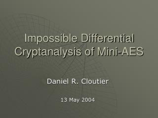Impossible Differential Cryptanalysis of Mini-AES