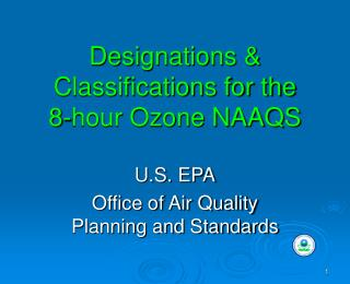 Designations & Classifications for the  8-hour Ozone NAAQS