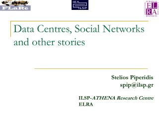 Data Centres, Social Networks and other stories