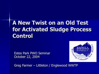 A New Twist on an Old Test for Activated Sludge Process Control