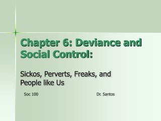 Chapter 6: Deviance and Social Control: