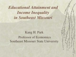 Educational Attainment and Income Inequality  in Southeast Missouri