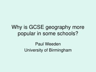 Why is GCSE geography more popular in some schools?
