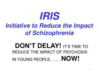 IRIS Initiative to Reduce the Impact of Schizophrenia