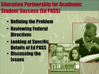 Education Partnership for Academic Student Success (Ed PASS)