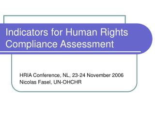 Indicators for Human Rights Compliance Assessment