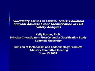 Suicidality Issues in Clinical Trials: Columbia Suicidal Adverse Event Identification in FDA Safety Analyses  Kelly Posn