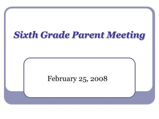 Sixth Grade Parent Meeting