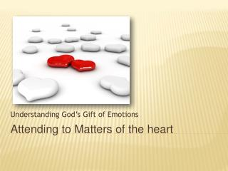 Attending to Matters of the heart