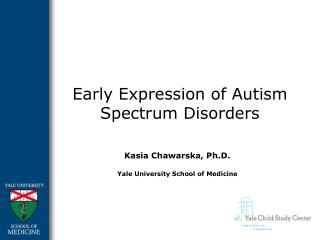 Early Expression of Autism Spectrum Disorders