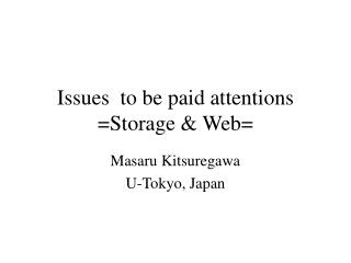Issues  to be paid attentions =Storage & Web=