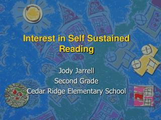 Interest in Self Sustained Reading