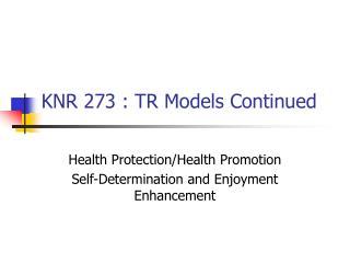 KNR 273 : TR Models Continued