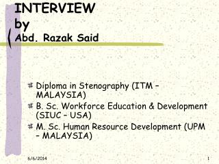 INTERVIEW by Abd. Razak Said