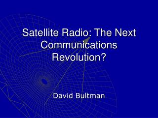 Satellite Radio: The Next Communications Revolution
